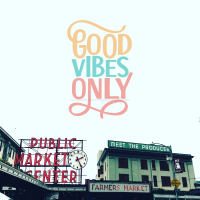 Photography: Pike Place Market - Good Vibes Only.